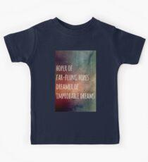 Hoper of far flung hopes, dreamer of impossible dreams Kids Clothes