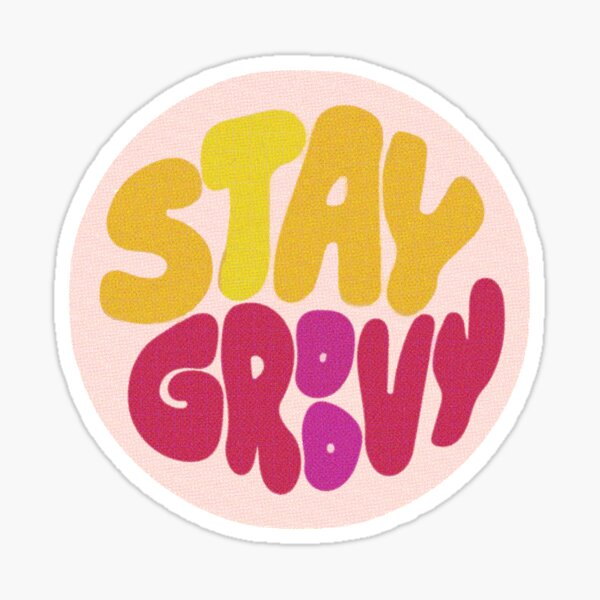 Stay Groovy Sticker