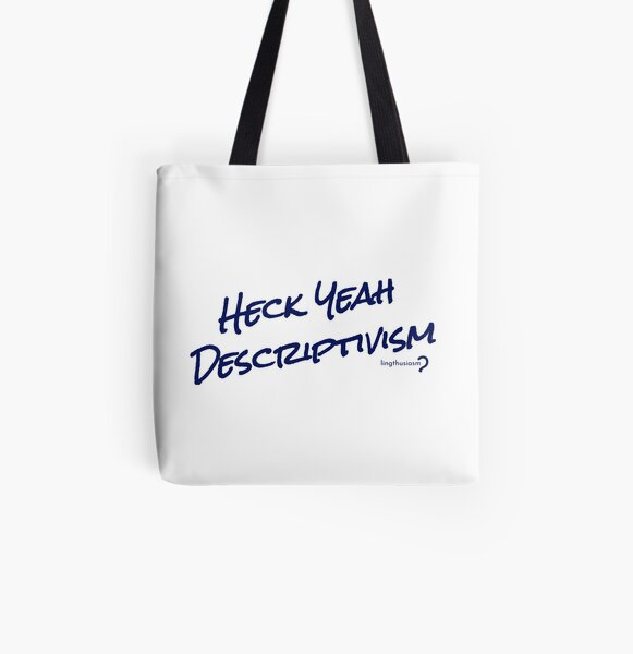 Heck Yeah Descriptivism - Tote in blue on white All Over Print Tote Bag