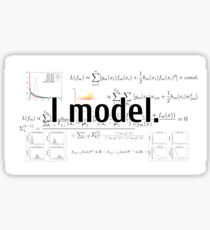 I model. Show your pride for model building! Sticker