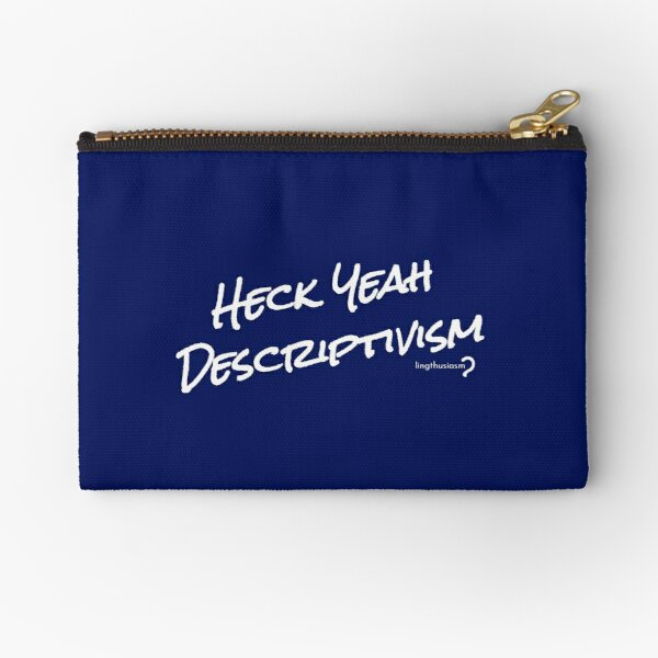 Heck Yeah Descriptivism - Pouch in white on blue Zipper Pouch