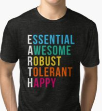 Essential Awesome Robust Tolerant Happy? Earth Day 2018 Tri-blend T-Shirt