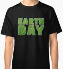 Grass Climate Change Awareness Earth Day 2018 Classic T-Shirt