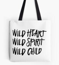 Wild Spirit, Wild Heart, Wild Child Tote Bag