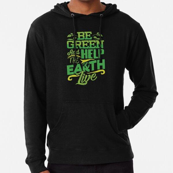 Environmentalist Gift- Be Green Lightweight Hoodie