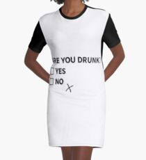Are You Drunk? Graphic T-Shirt Dress