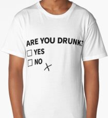 Are You Drunk? Long T-Shirt