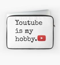 Youtube Is My Hobby Laptop Sleeve