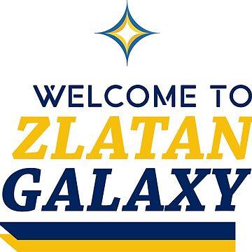 Welcome 2 Zlatan Galaxy by ballersnba