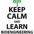 Keep Calm and Learn Bioengineering by Dave Jo