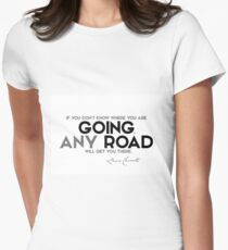 going any road - lewis carroll Women's Fitted T-Shirt
