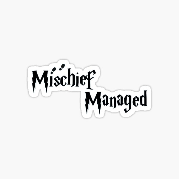 Mischief Managed sticker Sticker