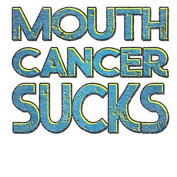 Mouth cancer sucks by pirkchap