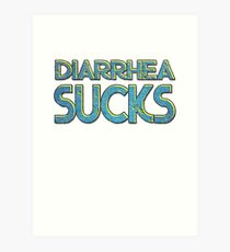 Diarrhea sucks Art Print