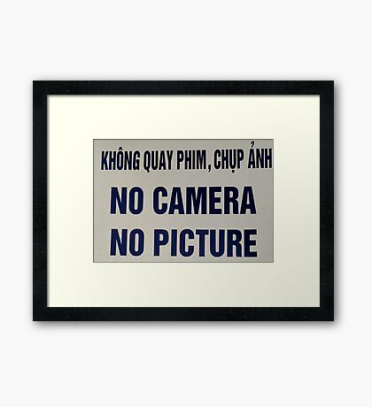 No Camera No Picture....no kidding Framed Print