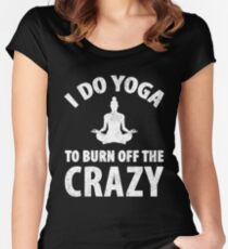 I do yoga to burn off the crazy - yoga lover Women's Fitted Scoop T-Shirt