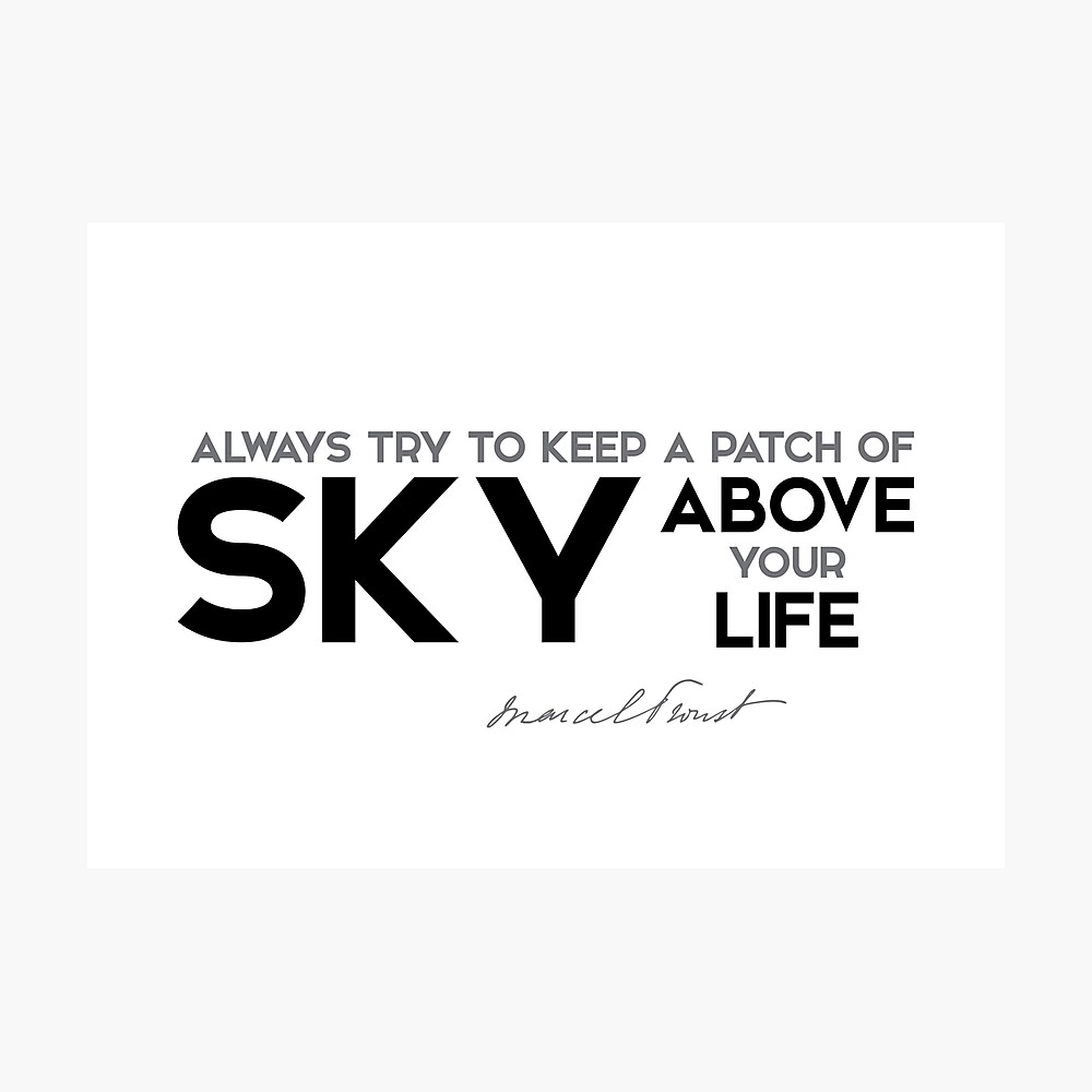 """603843789 patch of sky above your life - marcel proust"""" poster"""