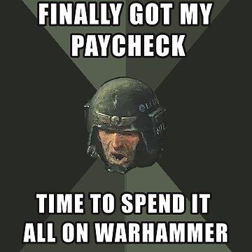 Warhammer Advice Guardsman - All my money goes to 40k by Purpleandorange