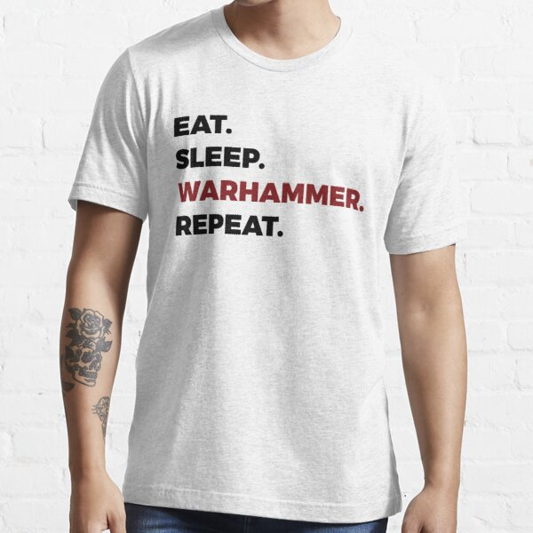 Eat Sleep Warhammer Repeat Essential T-Shirt