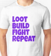 Loot Build Fight Repeat Unisex T-Shirt