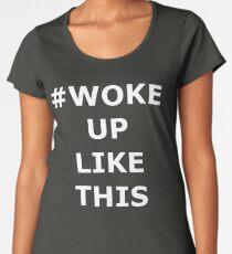 Camiseta premium para mujer  WOKE UP COMO ESTO ffdcbee95c0b9