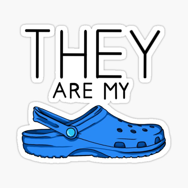 what are those?...they are my crocs! Sticker
