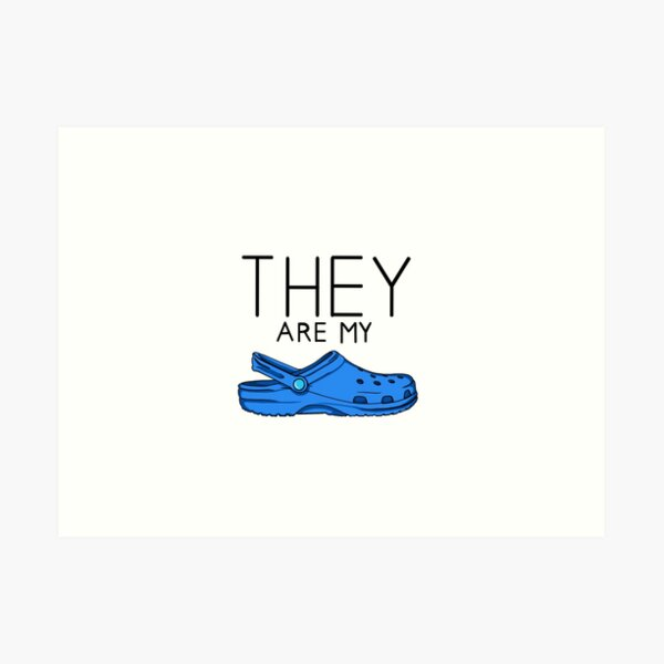 what are those?...they are my crocs! Art Print