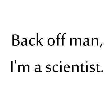 I'm a scientist by LinuxKllr