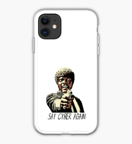 SAY CYBER AGAIN iPhone Case