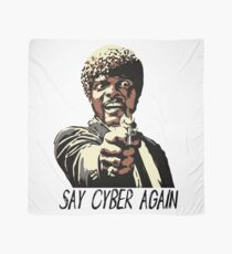 SAY CYBER AGAIN Scarf