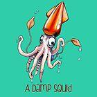 A Damp Squid by John Chilton