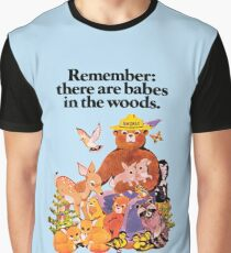 Remember there are babes in the woods. Graphic T-Shirt