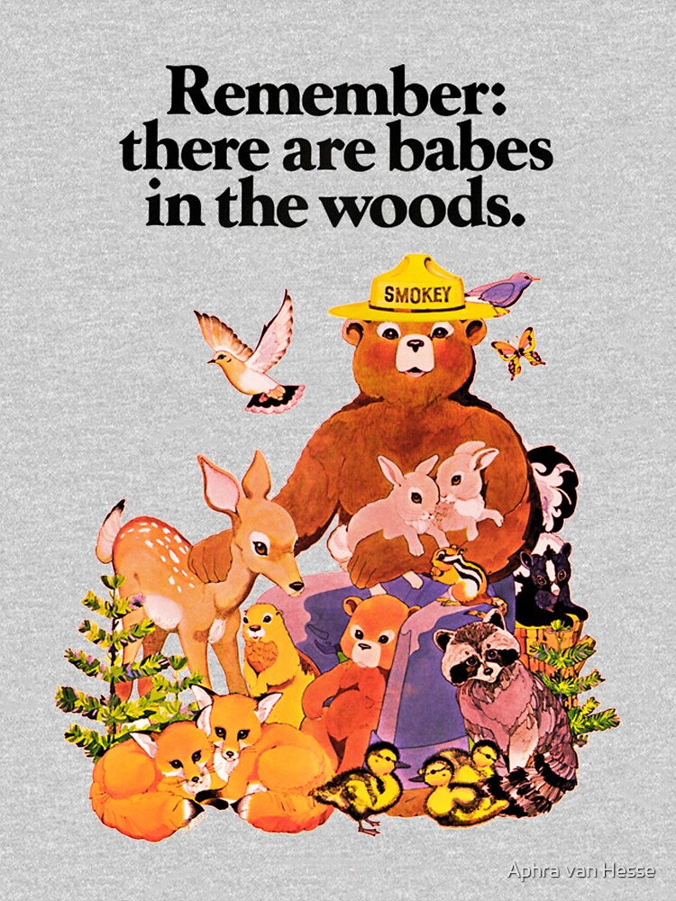 Remember there are babes in the woods. by aphrahesse