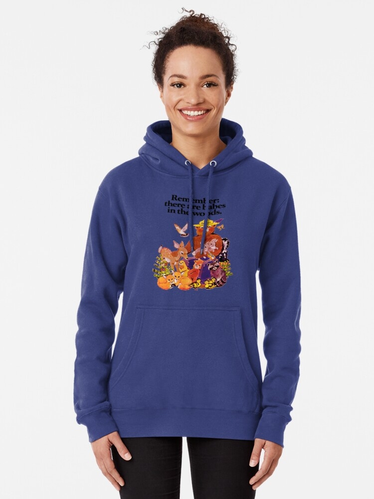 Alternate view of Remember there are babes in the woods. Pullover Hoodie