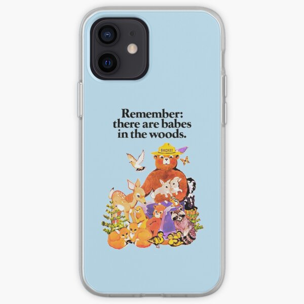 Remember there are babes in the woods. iPhone Soft Case