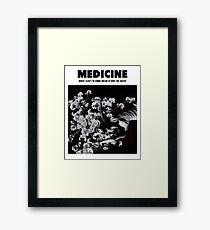 MEDICINE Framed Print