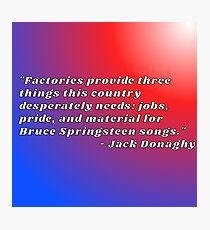 factories 30 rock jack donaghy quote Photographic Print