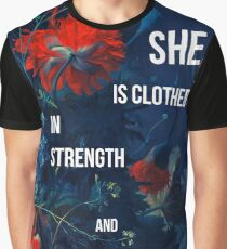 She is clothed in strength and dignity Graphic T-Shirt