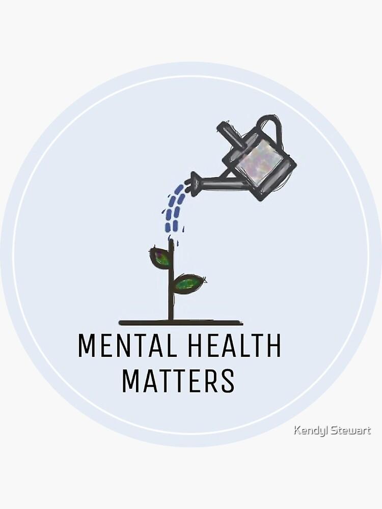 Mental Health Matters by Kendyldiane