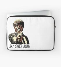 SAY CYBER AGAIN Laptop Sleeve