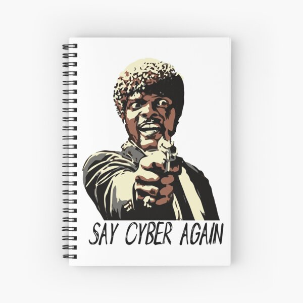 SAY CYBER AGAIN Spiral Notebook