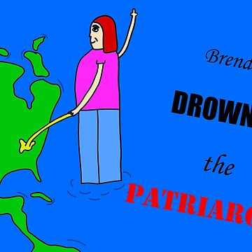 Brenda is drowning the patriarchy  by aremalumis