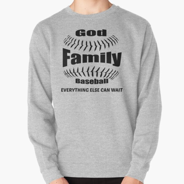 GOD, FAMILY THEN BASEBALL – EVERYTHING ELSE CAN WAIT SHIRT & GIFTS  Pullover Sweatshirt