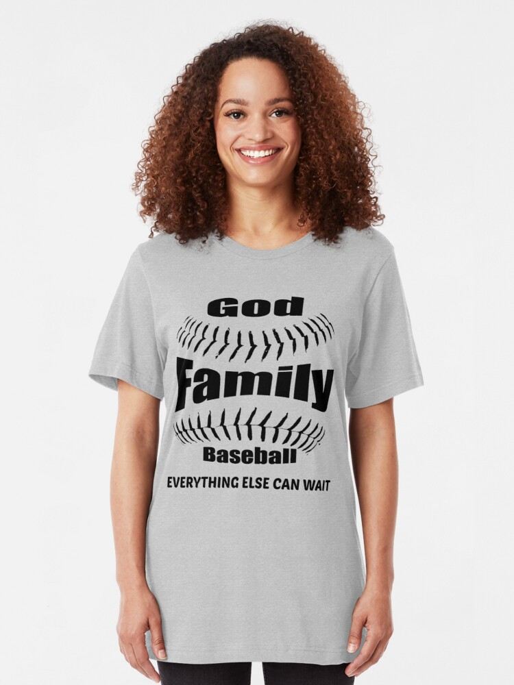 Alternate view of GOD, FAMILY THEN BASEBALL – EVERYTHING ELSE CAN WAIT SHIRT & GIFTS  Slim Fit T-Shirt