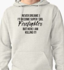 Super Cool Firefighter Pullover Hoodie