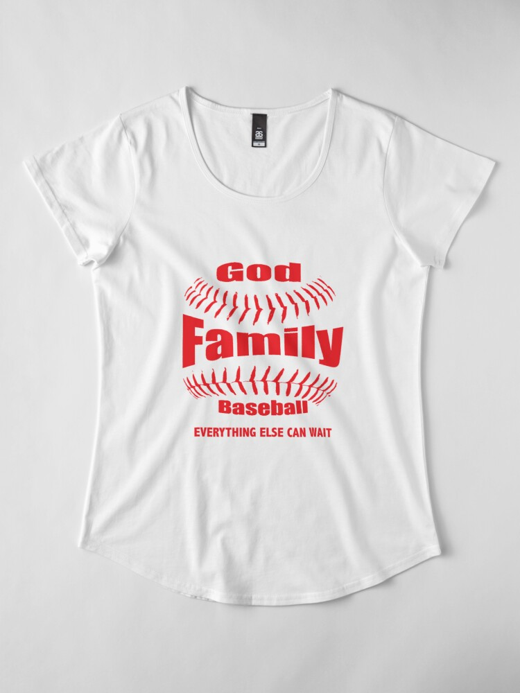 Alternate view of  GOD, FAMILY THEN BASEBALL – EVERYTHING ELSE CAN WAIT SHIRT & GIFTS Premium Scoop T-Shirt