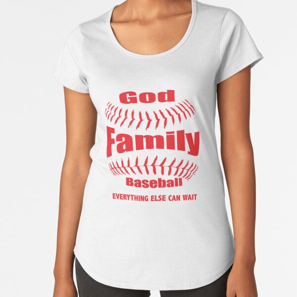 GOD, FAMILY THEN BASEBALL – EVERYTHING ELSE CAN WAIT SHIRT & GIFTS Premium Scoop T-Shirt