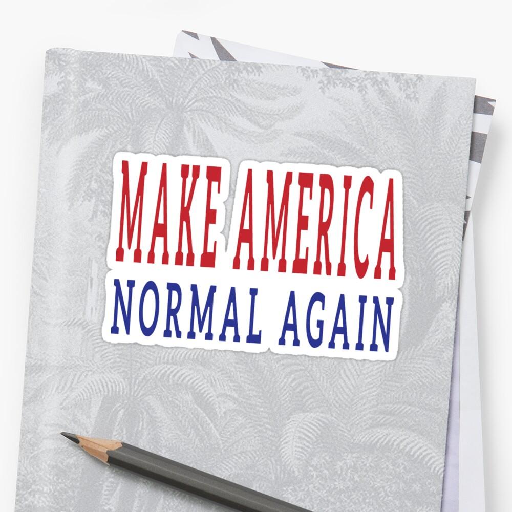 Make America Normal Again by EthosWear