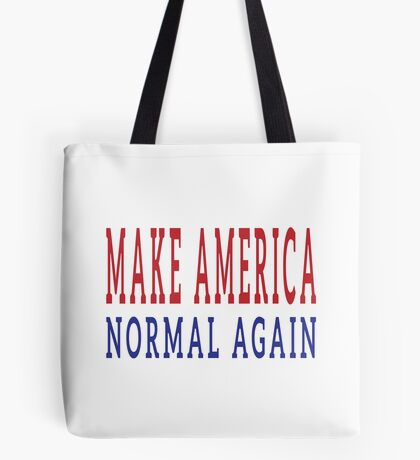 Make America Normal Again Tote Bag