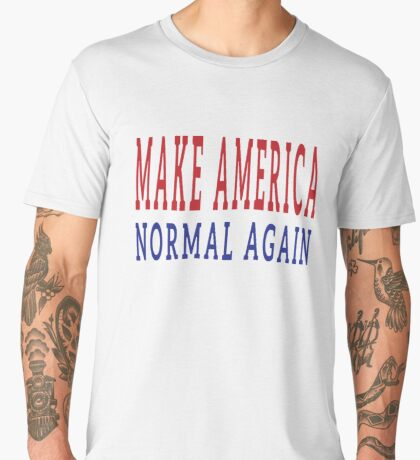 Make America Normal Again Men's Premium T-Shirt